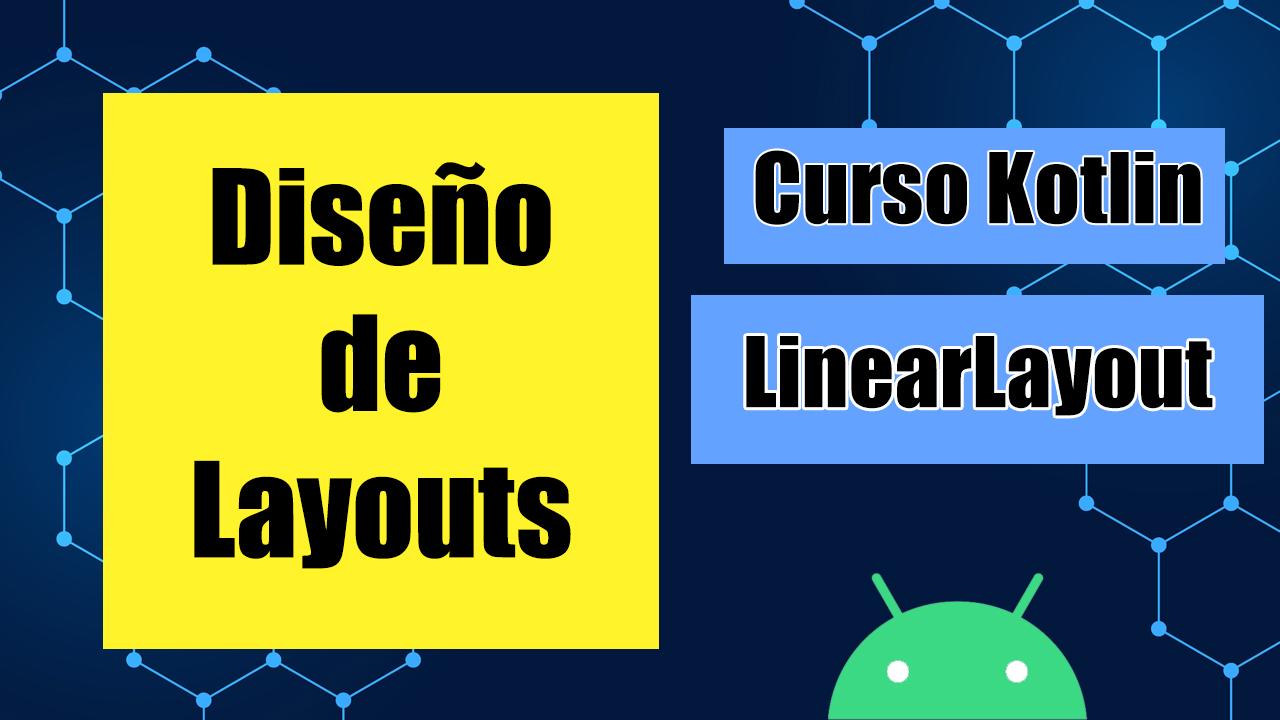 curso android en kotlin linearlayout