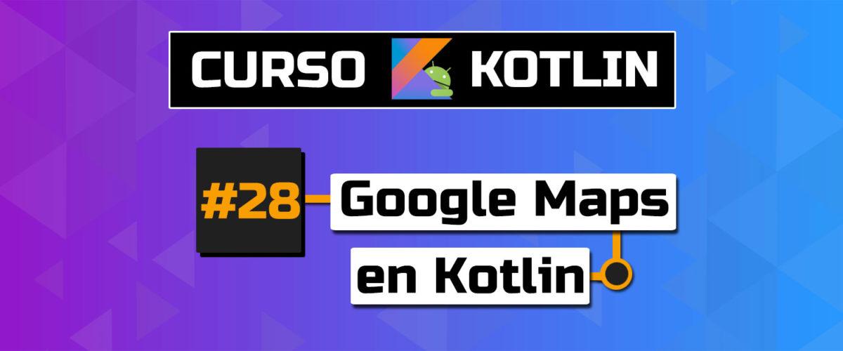 tutorial google maps android kotlin