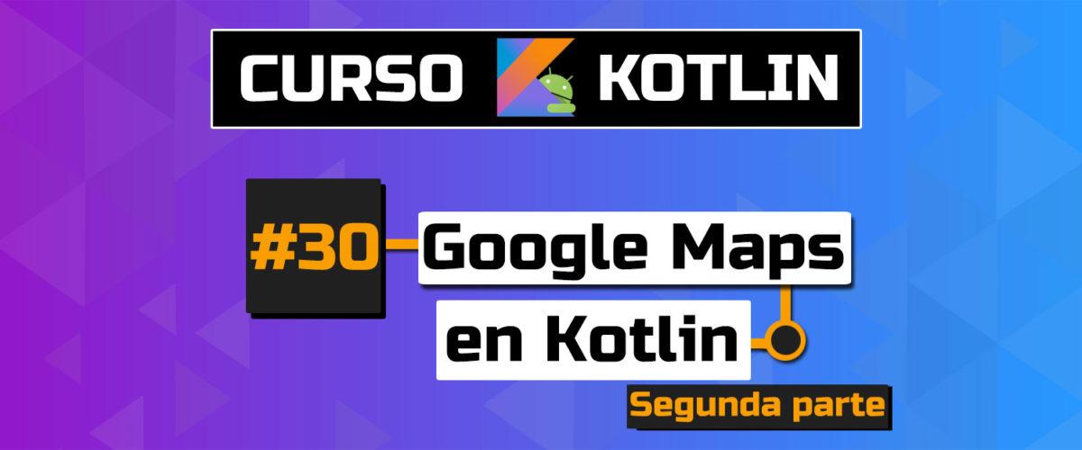 localizacion en tiempo real con google maps en kotlin tutorial