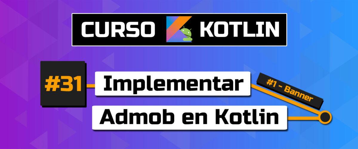 tutorial implementar admob en android con kotlin 2021