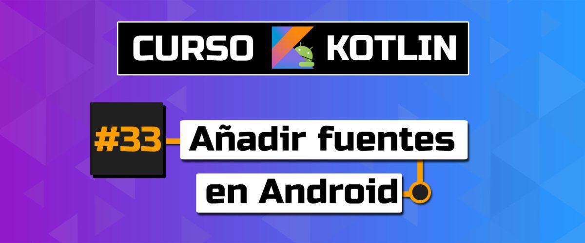 tutorial android añadir fuentes personalizadas en android studio 2021 kotlin