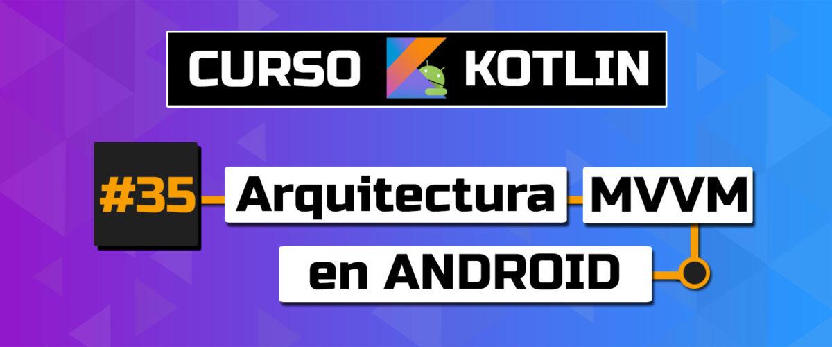 tutorial arquitectura MVVM android 2021 tutorial model view viewmodel kotlin desde 0